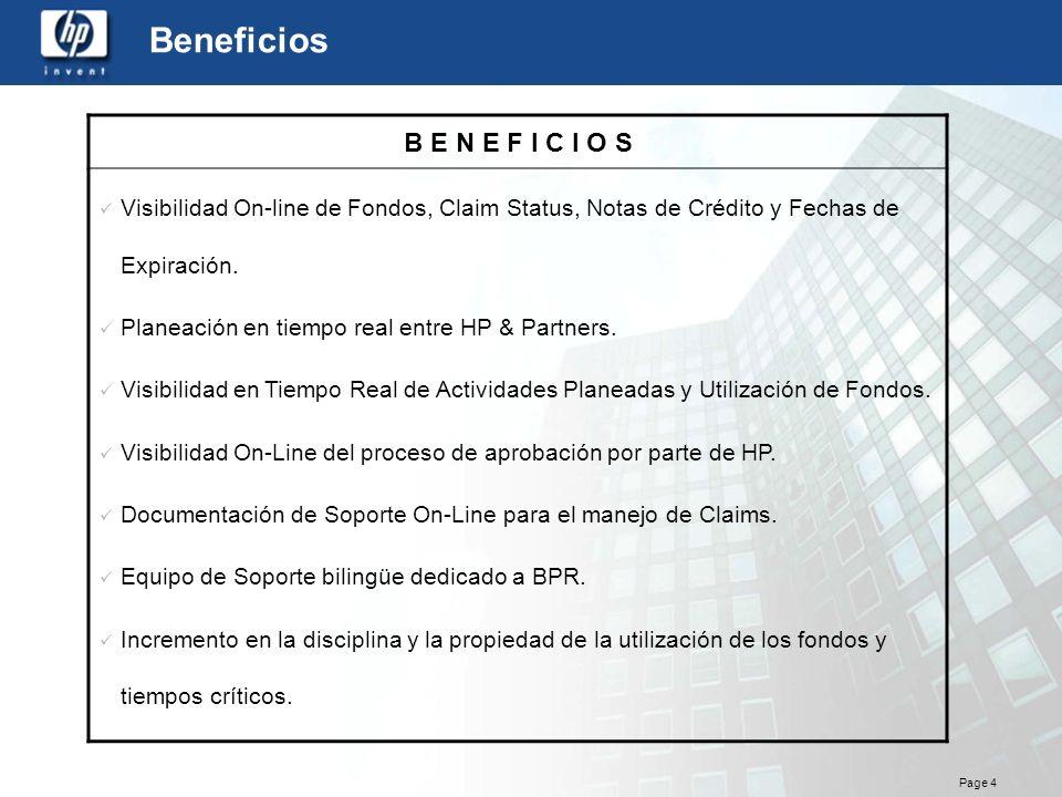Page 4 Beneficios B E N E F I C I O S Visibilidad On-line de Fondos, Claim Status, Notas de Crédito y Fechas de Expiración. Planeación en tiempo real
