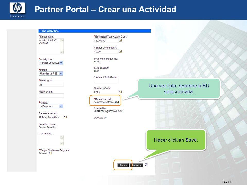 Page 41 Partner Portal – Crear una Actividad Una vez listo, aparece la BU seleccionada. Hacer click en Save.