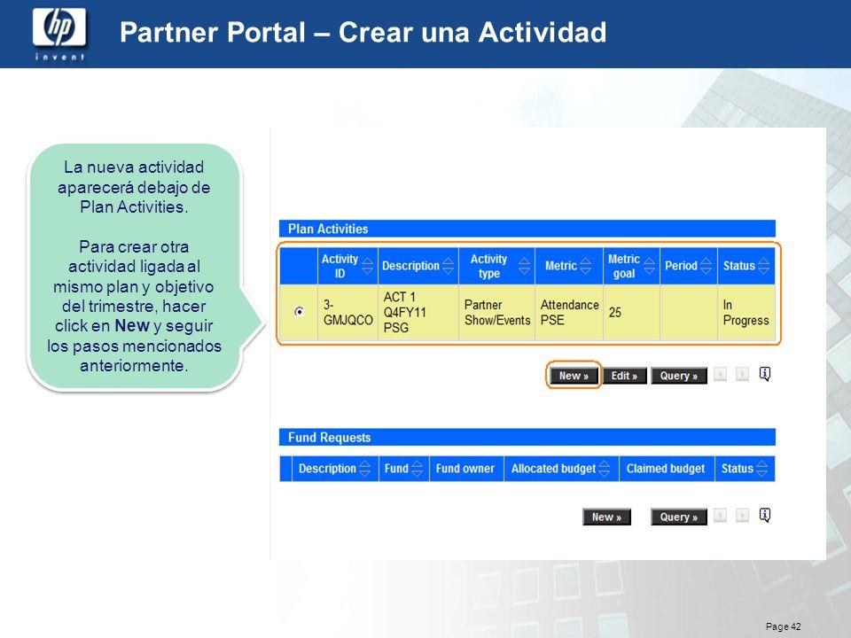 Page 42 Partner Portal – Crear una Actividad La nueva actividad aparecerá debajo de Plan Activities. Para crear otra actividad ligada al mismo plan y