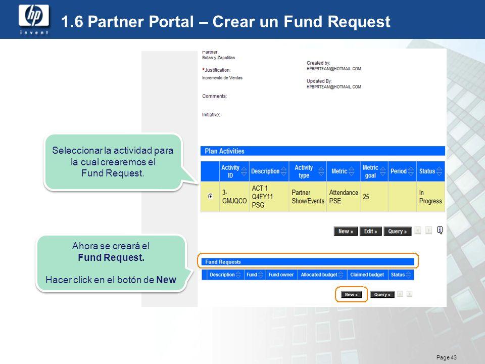 Page 43 1.6 Partner Portal – Crear un Fund Request Seleccionar la actividad para la cual crearemos el Fund Request. Seleccionar la actividad para la c
