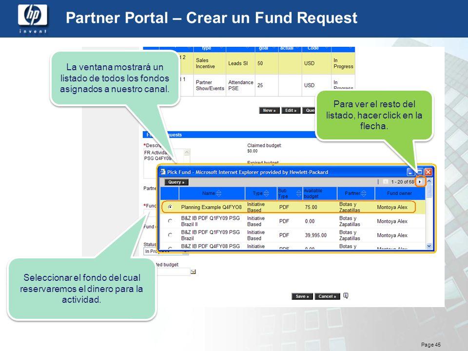 Page 45 Partner Portal – Crear un Fund Request La ventana mostrará un listado de todos los fondos asignados a nuestro canal. Para ver el resto del lis