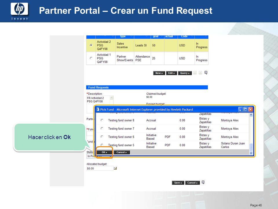 Page 46 Partner Portal – Crear un Fund Request Hacer click en Ok