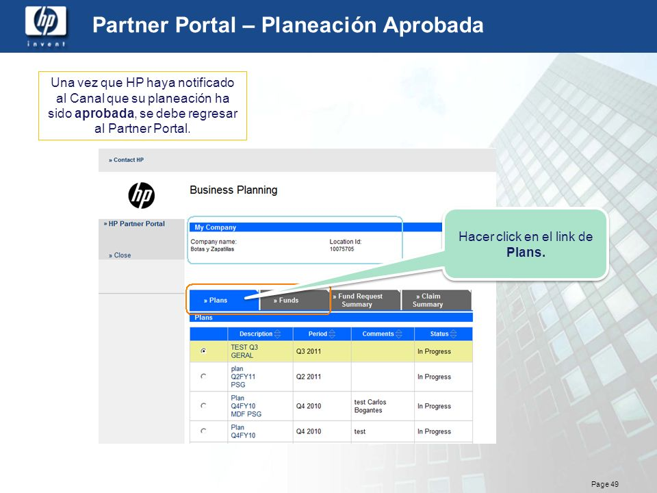 Page 49 Partner Portal – Planeación Aprobada Hacer click en el link de Plans. Una vez que HP haya notificado al Canal que su planeación ha sido aproba