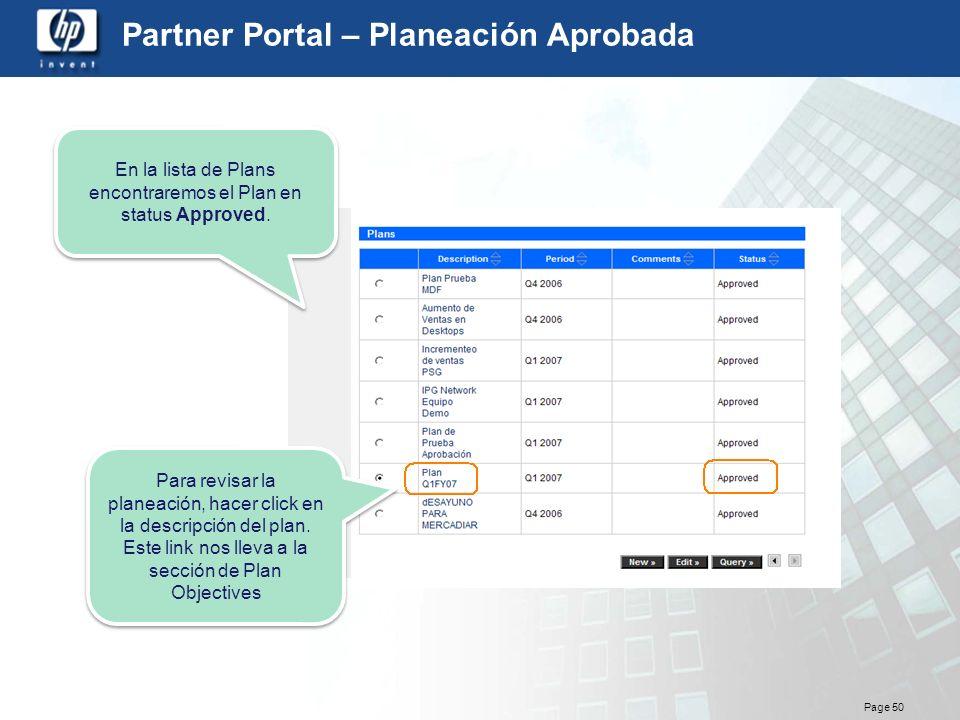 Page 50 Partner Portal – Planeación Aprobada En la lista de Plans encontraremos el Plan en status Approved. Para revisar la planeación, hacer click en