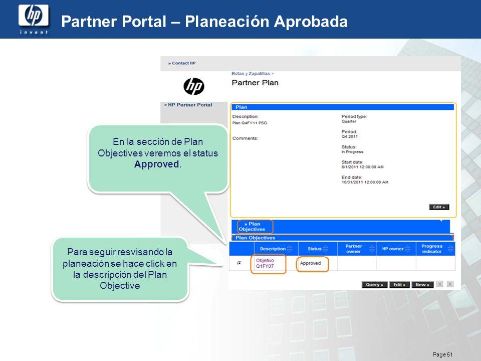 Page 51 Partner Portal – Planeación Aprobada En la sección de Plan Objectives veremos el status Approved. Para seguir resvisando la planeación se hace