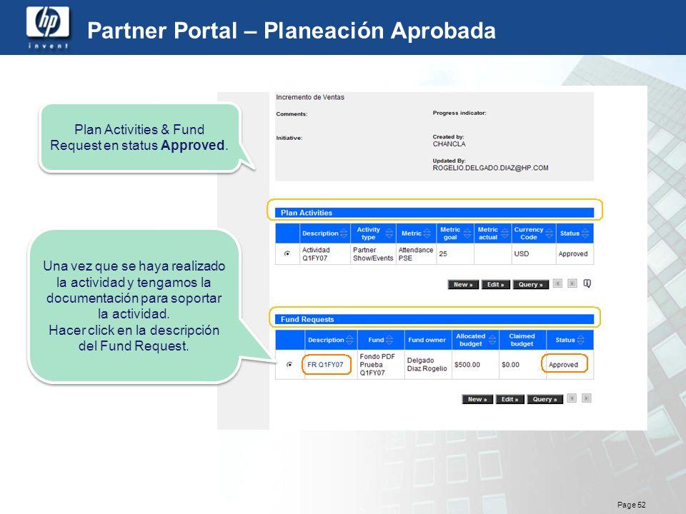 Page 52 Partner Portal – Planeación Aprobada Plan Activities & Fund Request en status Approved. Una vez que se haya realizado la actividad y tengamos