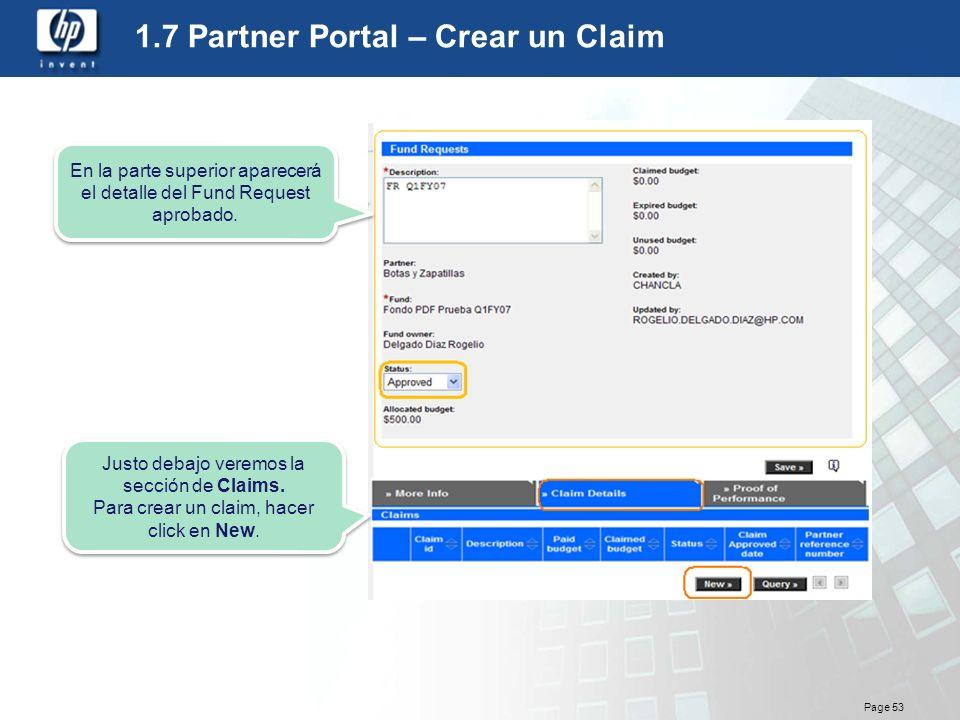 Page 53 1.7 Partner Portal – Crear un Claim En la parte superior aparecerá el detalle del Fund Request aprobado. Justo debajo veremos la sección de Cl