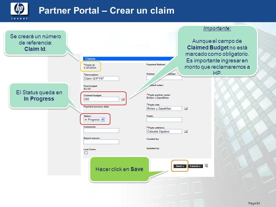 Page 54 Partner Portal – Crear un claim Se creará un número de referencia: Claim Id. Se creará un número de referencia: Claim Id. El Status queda en I