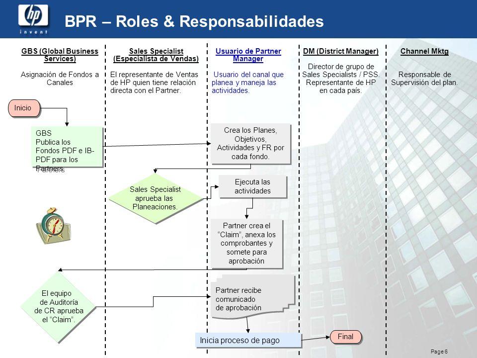 Page 6 GBS (Global Business Services) Asignación de Fondos a Canales Sales Specialist (Especialista de Vendas) El representante de Ventas de HP quien