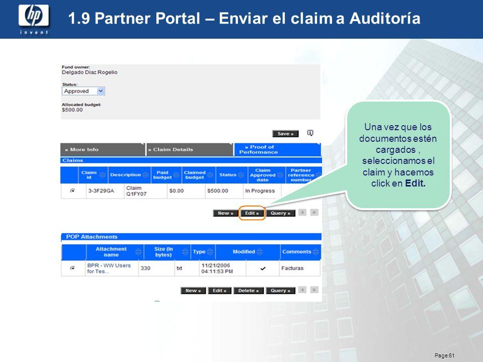 Page 61 1.9 Partner Portal – Enviar el claim a Auditoría Una vez que los documentos estén cargados, seleccionamos el claim y hacemos click en Edit.