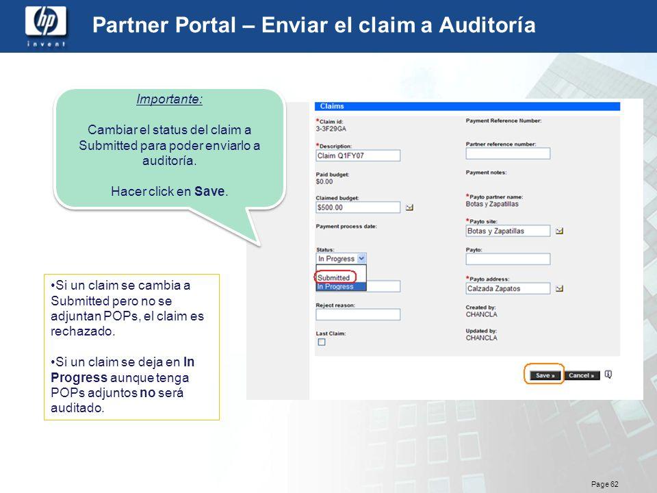 Page 62 Partner Portal – Enviar el claim a Auditoría Importante: Cambiar el status del claim a Submitted para poder enviarlo a auditoría. Hacer click