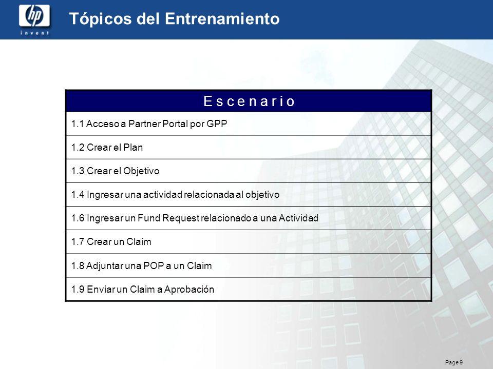 Page 9 Tópicos del Entrenamiento E s c e n a r i o 1.1 Acceso a Partner Portal por GPP 1.2 Crear el Plan 1.3 Crear el Objetivo 1.4 Ingresar una activi