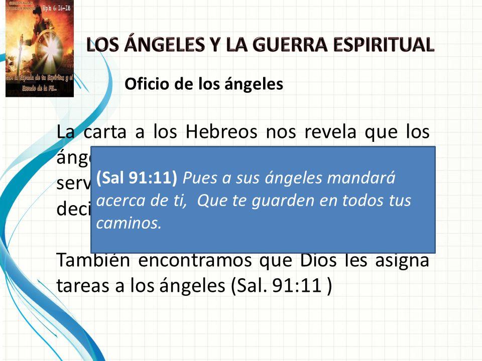 La carta a los Hebreos nos revela que los ángeles son espíritus ministradores, al servicio de los herederos del reino, es decir, de nosotros los hijos de Dios.