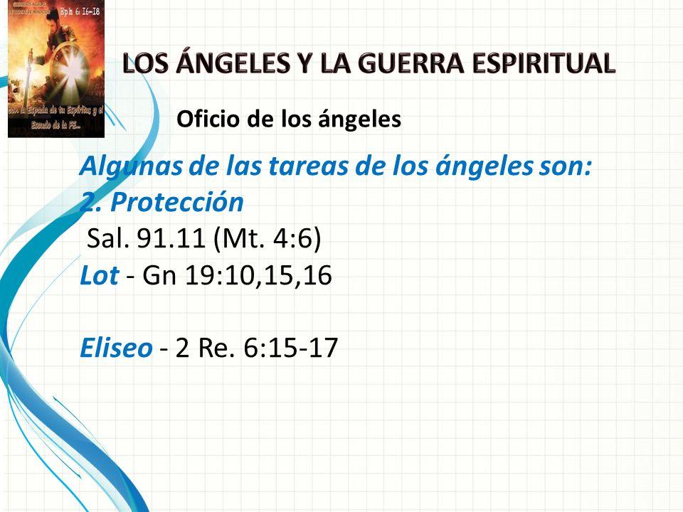 Algunas de las tareas de los ángeles son: 2.Protección Sal.