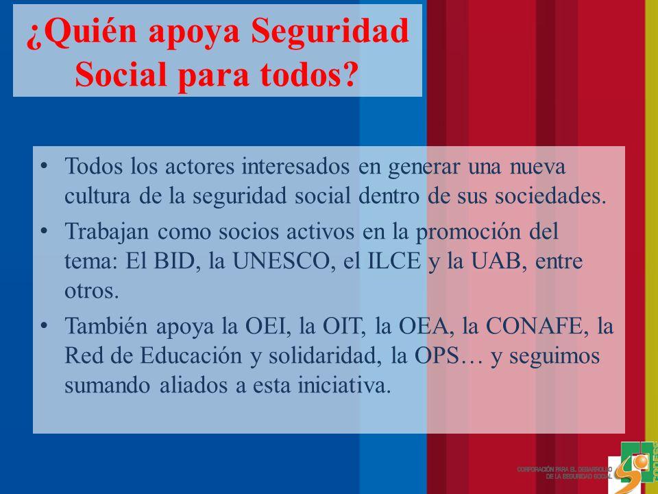¿Quién apoya Seguridad Social para todos.
