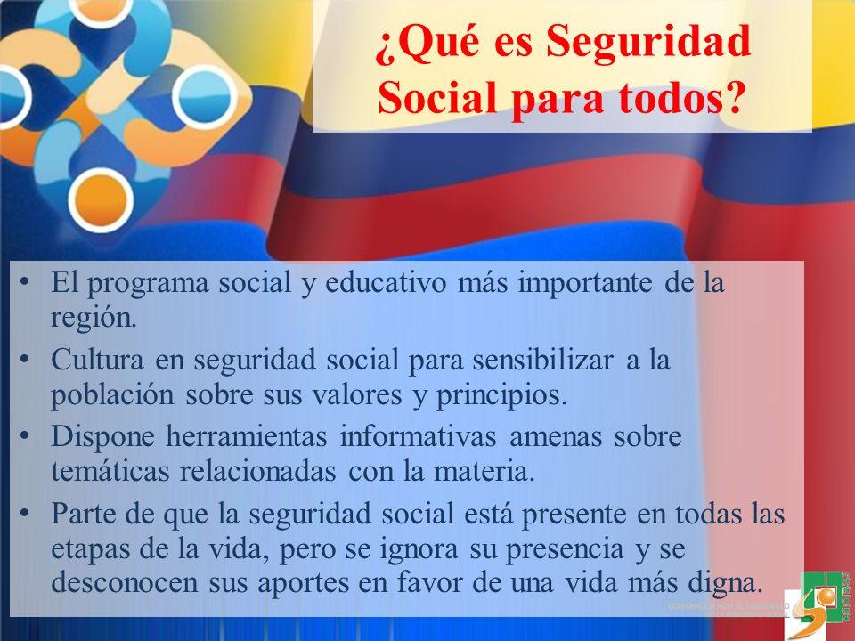 ¿Qué es Seguridad Social para todos. El programa social y educativo más importante de la región.