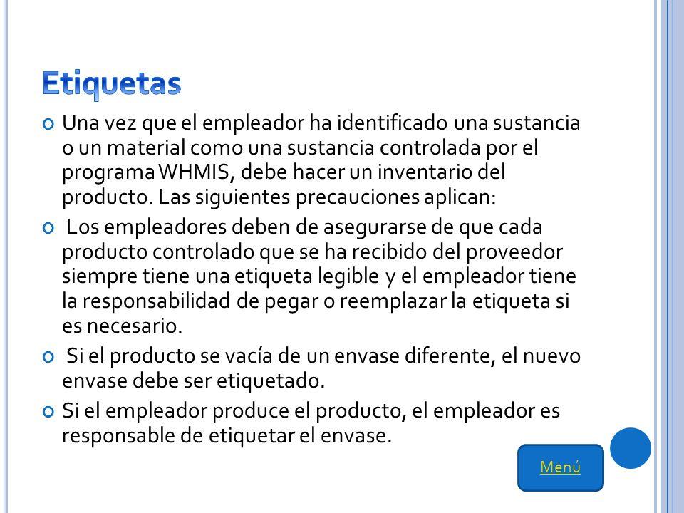 Una vez que el empleador ha identificado una sustancia o un material como una sustancia controlada por el programa WHMIS, debe hacer un inventario del producto.