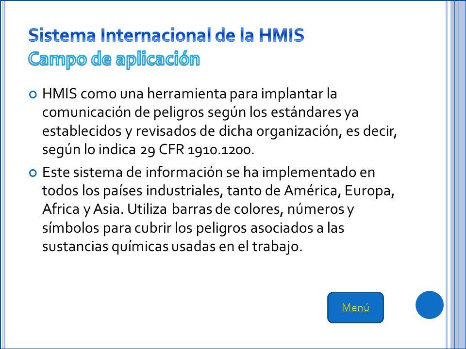 HMIS como una herramienta para implantar la comunicación de peligros según los estándares ya establecidos y revisados de dicha organización, es decir, según lo indica 29 CFR 1910.1200.