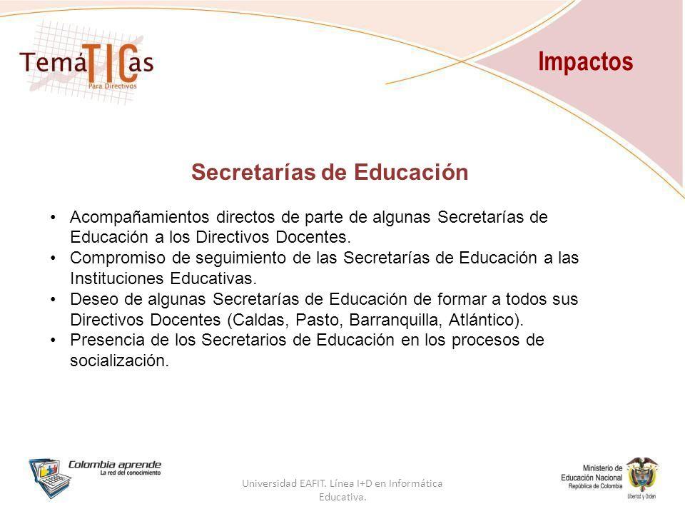 Secretarías de Educación Acompañamientos directos de parte de algunas Secretarías de Educación a los Directivos Docentes.