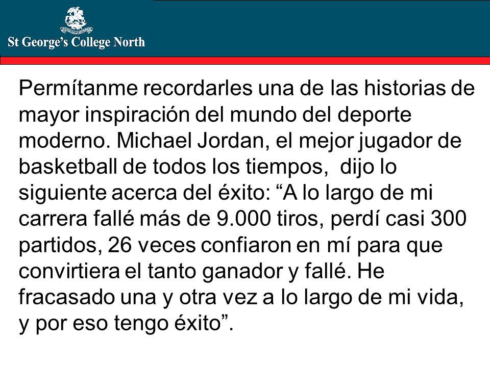 Permítanme recordarles una de las historias de mayor inspiración del mundo del deporte moderno. Michael Jordan, el mejor jugador de basketball de todo