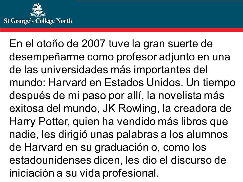 En el otoño de 2007 tuve la gran suerte de desempeñarme como profesor adjunto en una de las universidades más importantes del mundo: Harvard en Estado