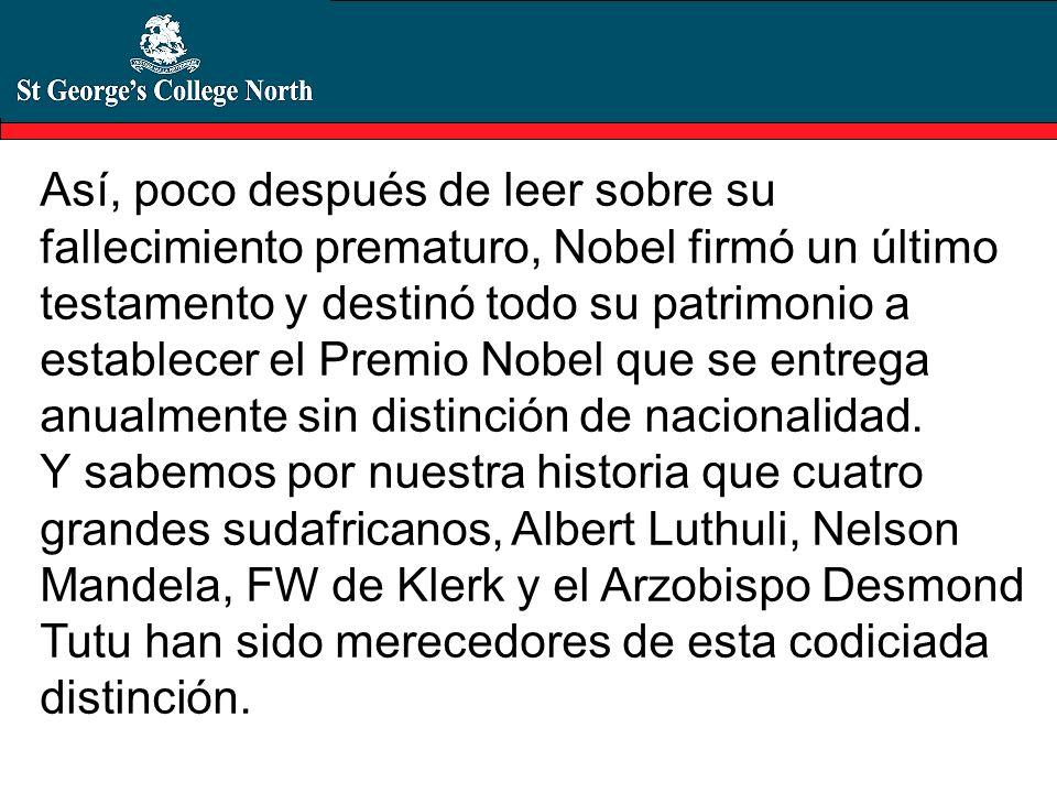 Así, poco después de leer sobre su fallecimiento prematuro, Nobel firmó un último testamento y destinó todo su patrimonio a establecer el Premio Nobel
