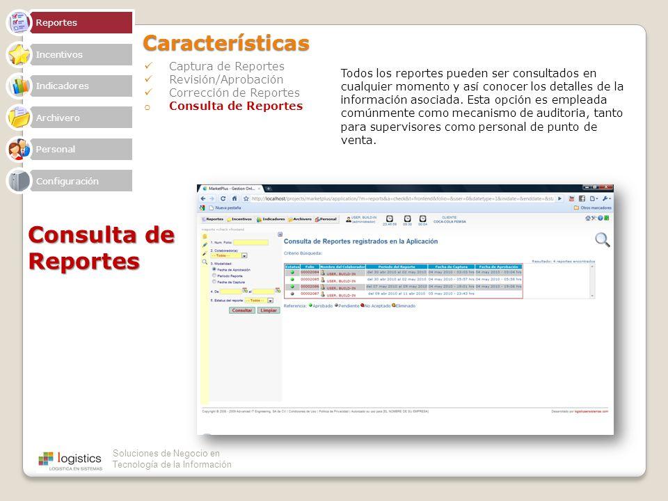 Soluciones de Negocio en Tecnología de la InformaciónCaracterísticas Captura de Reportes Revisión/Aprobación Corrección de Reportes o Consulta de Repo