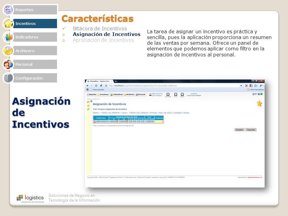 Soluciones de Negocio en Tecnología de la InformaciónCaracterísticas Bitácora de Incentivos o Asignación de Incentivos o Aprobación de Incentivos Asig