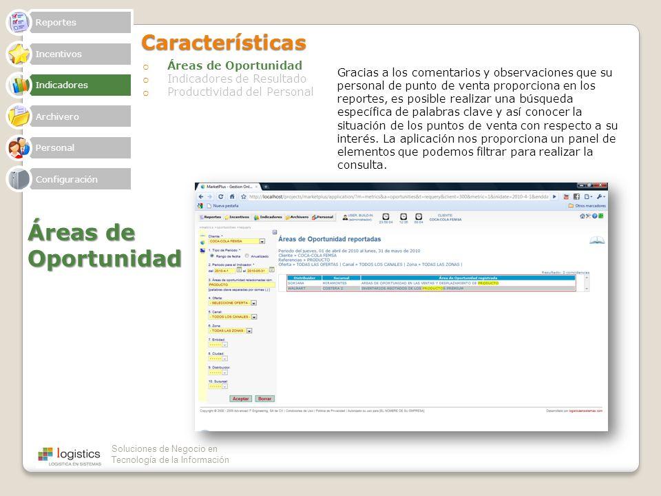 Soluciones de Negocio en Tecnología de la InformaciónCaracterísticas o Áreas de Oportunidad o Indicadores de Resultado o Productividad del Personal Ár