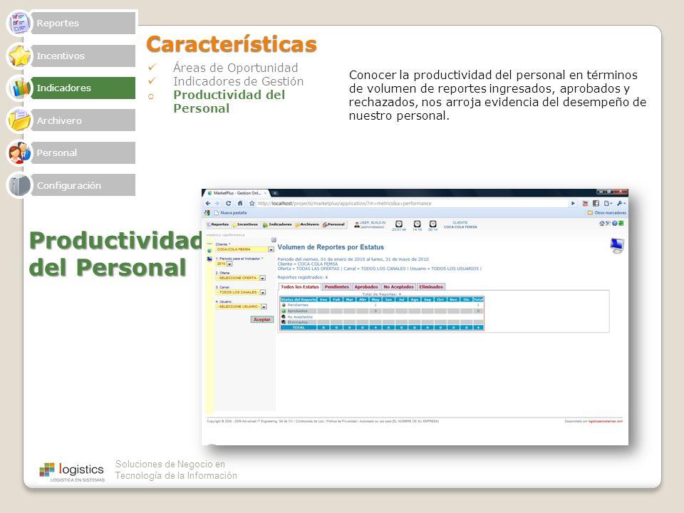 Soluciones de Negocio en Tecnología de la InformaciónCaracterísticas Áreas de Oportunidad Indicadores de Gestión o Productividad del Personal Producti