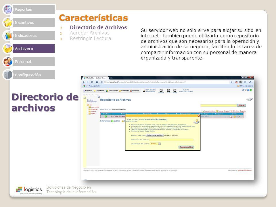 Soluciones de Negocio en Tecnología de la InformaciónCaracterísticas o Directorio de Archivos o Agregar Archivos o Restringir Lectura Directorio de ar