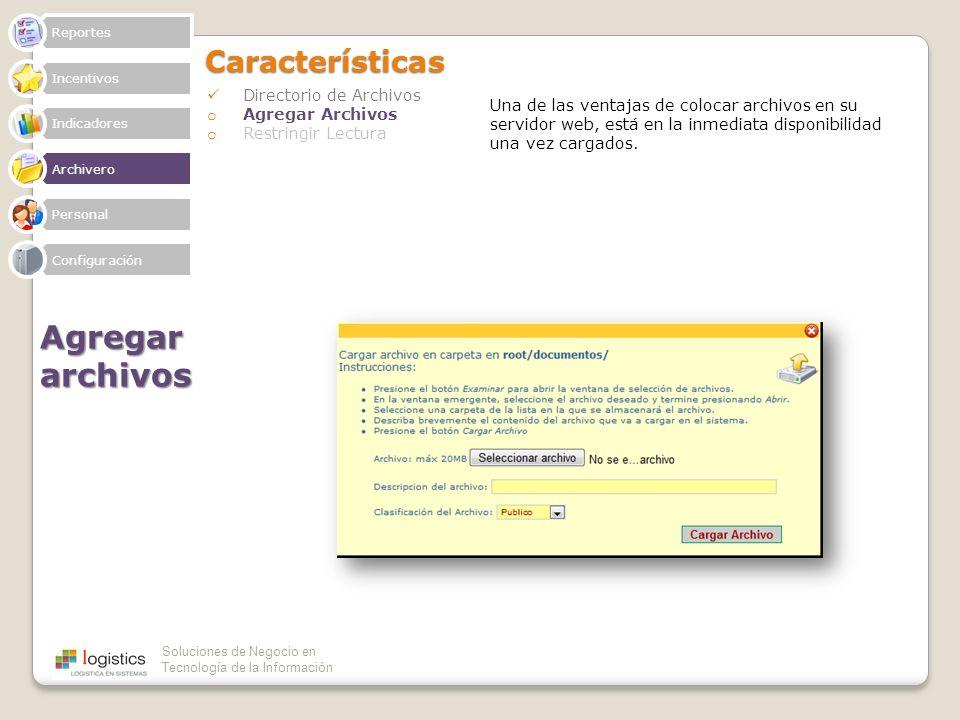 Soluciones de Negocio en Tecnología de la InformaciónCaracterísticas Directorio de Archivos o Agregar Archivos o Restringir Lectura Agregar archivos R