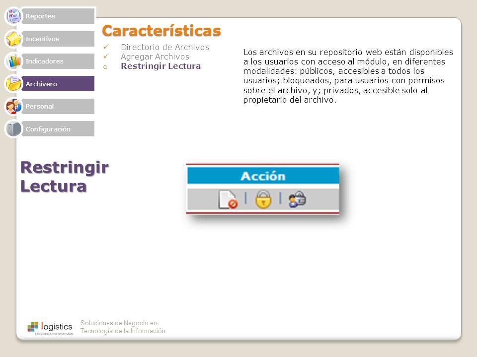 Soluciones de Negocio en Tecnología de la InformaciónCaracterísticas Directorio de Archivos Agregar Archivos o Restringir Lectura Restringir Lectura R