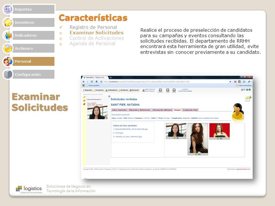 Soluciones de Negocio en Tecnología de la InformaciónCaracterísticas Registro de Personal o Examinar Solicitudes o Control de Activaciones o Agenda de
