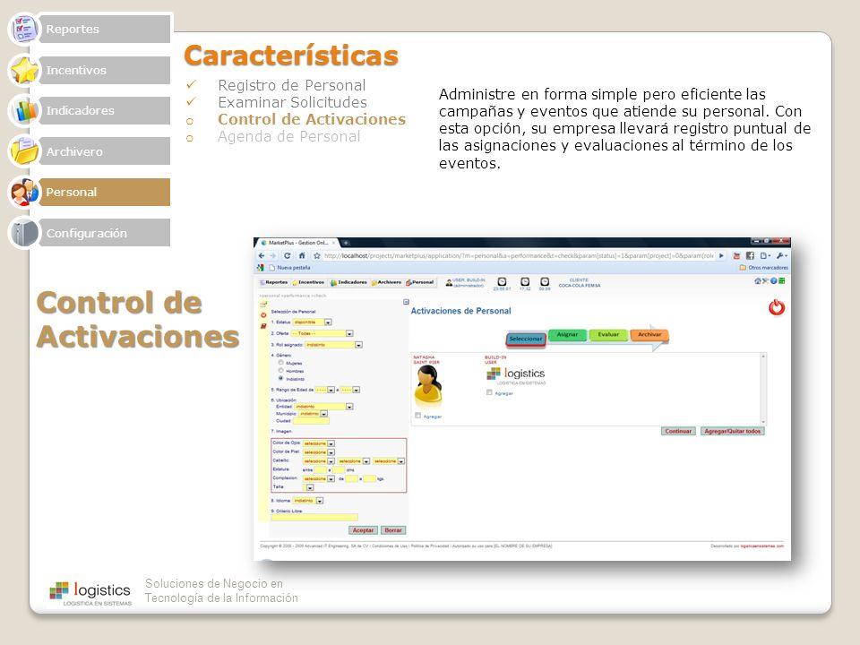 Soluciones de Negocio en Tecnología de la InformaciónCaracterísticas Registro de Personal Examinar Solicitudes o Control de Activaciones o Agenda de P