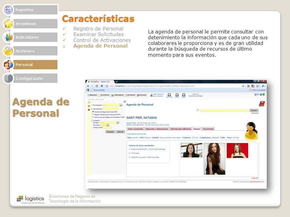 Soluciones de Negocio en Tecnología de la InformaciónCaracterísticas Registro de Personal Examinar Solicitudes Control de Activaciones o Agenda de Per