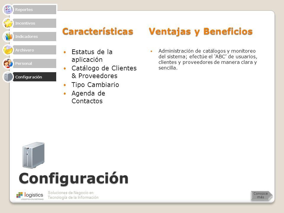 Soluciones de Negocio en Tecnología de la Información Configuración Características Ventajas y Beneficios Estatus de la aplicación Catálogo de Cliente