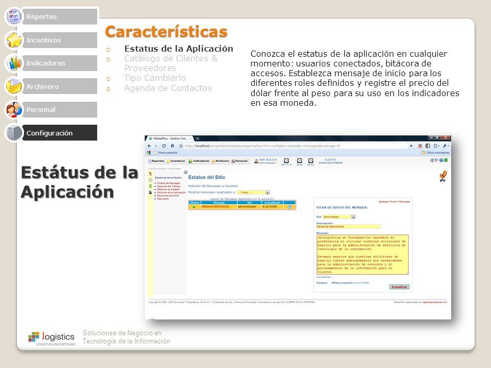 Soluciones de Negocio en Tecnología de la InformaciónCaracterísticas o Estatus de la Aplicación o Catálogo de Clientes & Proveedores o Tipo Cambiario
