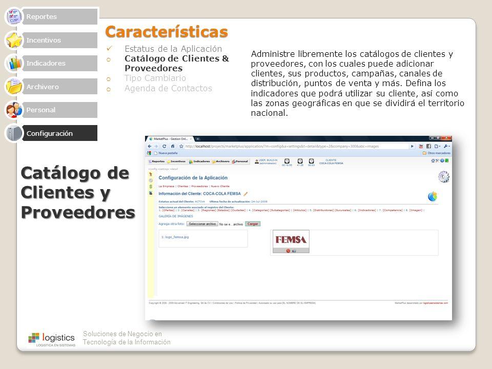 Soluciones de Negocio en Tecnología de la InformaciónCaracterísticas Estatus de la Aplicación o Catálogo de Clientes & Proveedores o Tipo Cambiario o