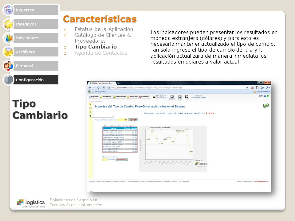 Soluciones de Negocio en Tecnología de la InformaciónCaracterísticas Estatus de la Aplicación Catálogo de Clientes & Proveedores o Tipo Cambiario o Ag