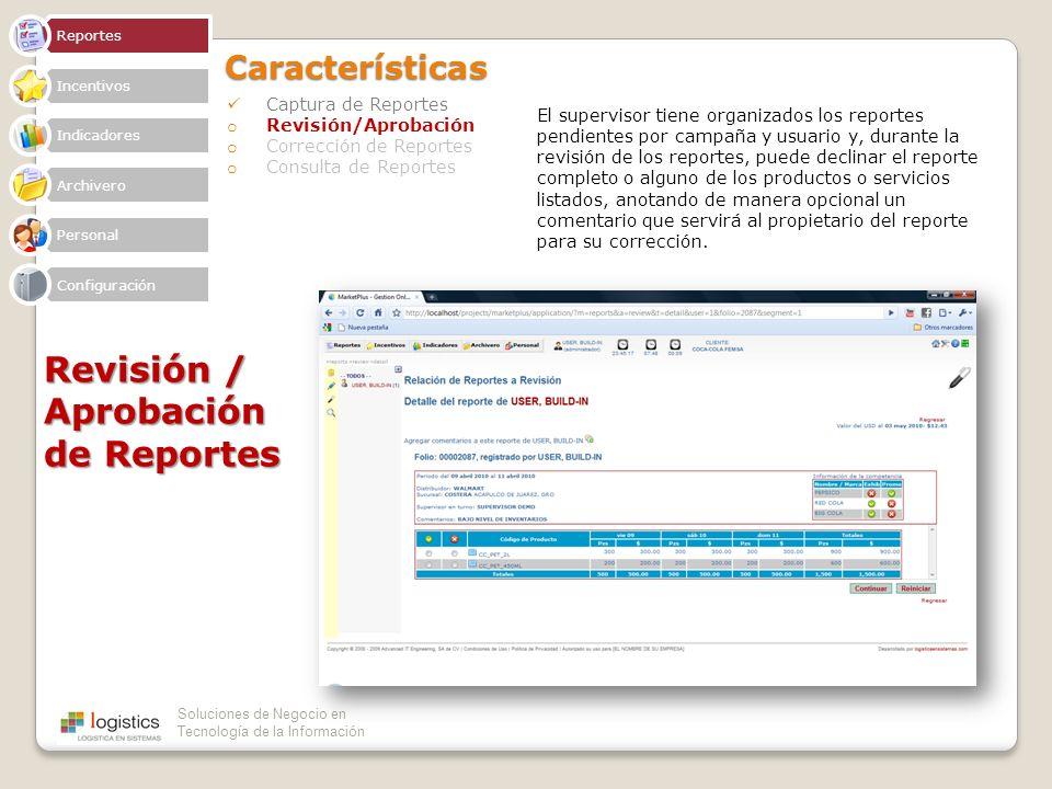 Soluciones de Negocio en Tecnología de la InformaciónCaracterísticas Captura de Reportes o Revisión/Aprobación o Corrección de Reportes o Consulta de