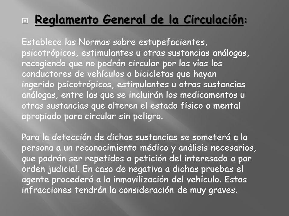 Reglamento General de la Circulación : Reglamento General de la Circulación : Establece las Normas sobre estupefacientes, psicotrópicos, estimulantes