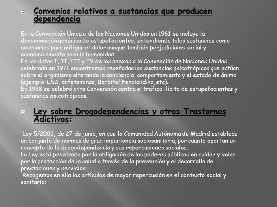 Convenios relativos a sustancias que producen dependencia Convenios relativos a sustancias que producen dependencia En la Convención Única o de las Na
