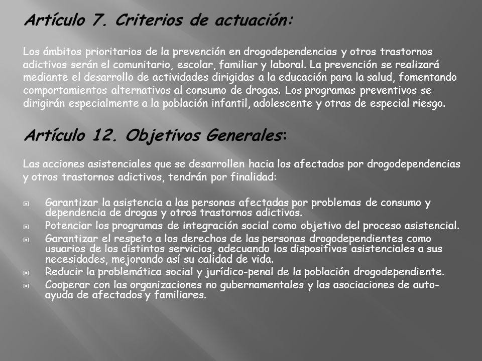 Artículo 7. Criterios de actuación: Los ámbitos prioritarios de la prevención en drogodependencias y otros trastornos adictivos serán el comunitario,
