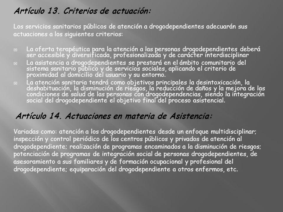 Artículo 13. Criterios de actuación: Los servicios sanitarios públicos de atención a drogodependientes adecuarán sus actuaciones a los siguientes crit