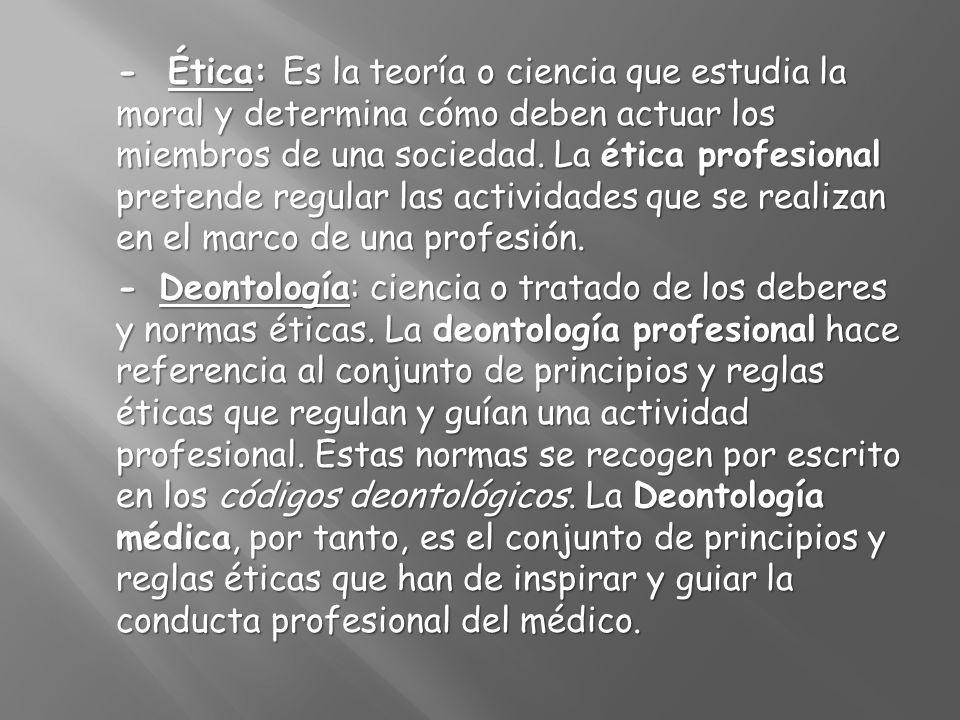 - Ética: Es la teoría o ciencia que estudia la moral y determina cómo deben actuar los miembros de una sociedad. La ética profesional pretende regular