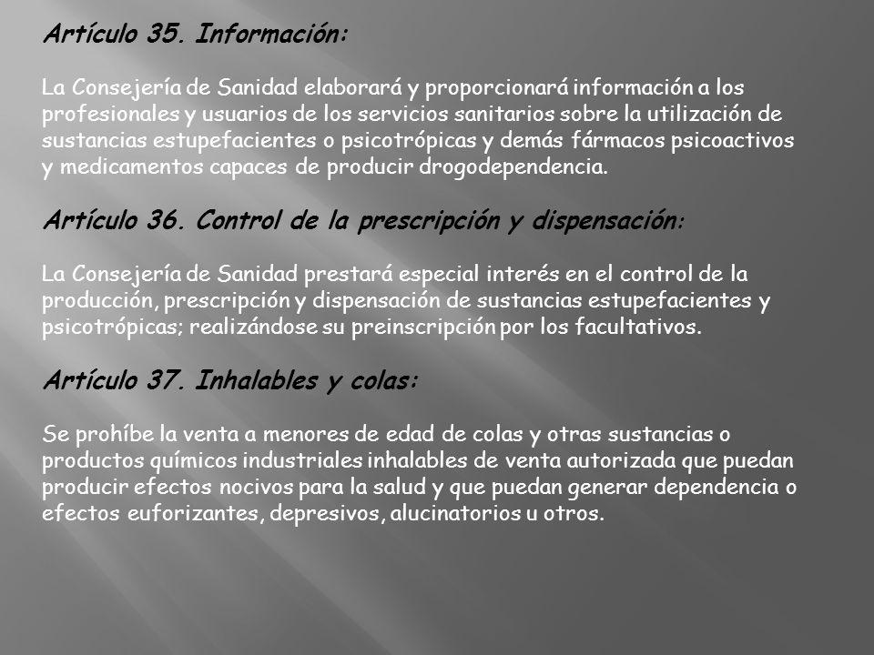 Artículo 35. Información: La Consejería de Sanidad elaborará y proporcionará información a los profesionales y usuarios de los servicios sanitarios so