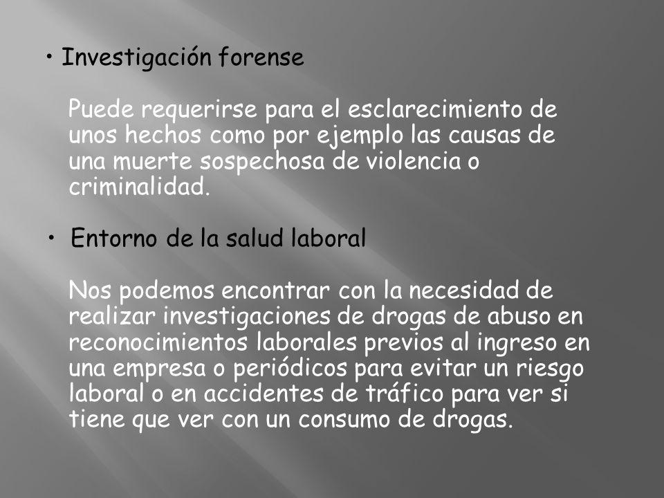 Investigación forense Puede requerirse para el esclarecimiento de unos hechos como por ejemplo las causas de una muerte sospechosa de violencia o crim