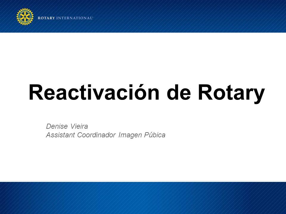 Reactivación de Rotary Denise Vieira Assistant Coordinador Imagen Púbica