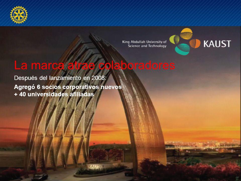 La marca atrae colaboradores Después del lanzamiento en 2008: Agregó 6 socios corporativos nuevos + 40 universidades afiliadas